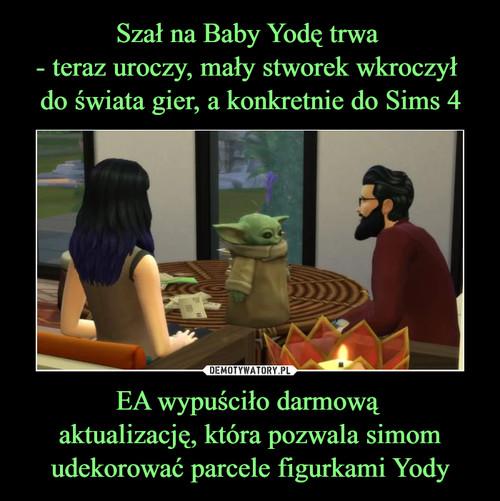 Szał na Baby Yodę trwa  - teraz uroczy, mały stworek wkroczył  do świata gier, a konkretnie do Sims 4 EA wypuściło darmową  aktualizację, która pozwala simom udekorować parcele figurkami Yody