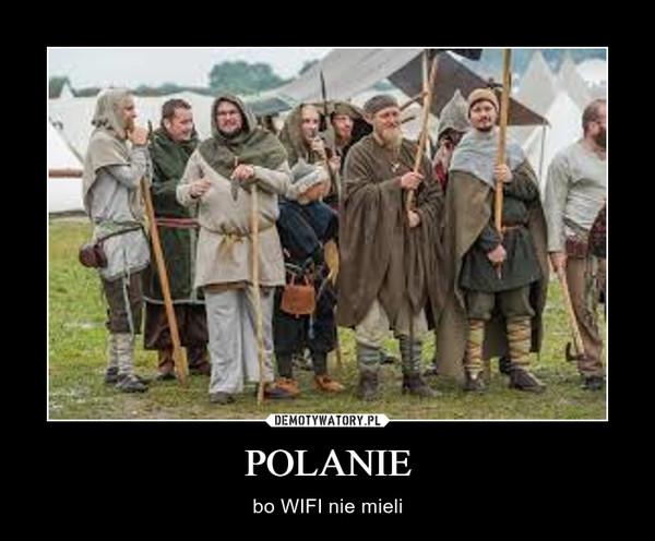 POLANIE – bo WIFI nie mieli