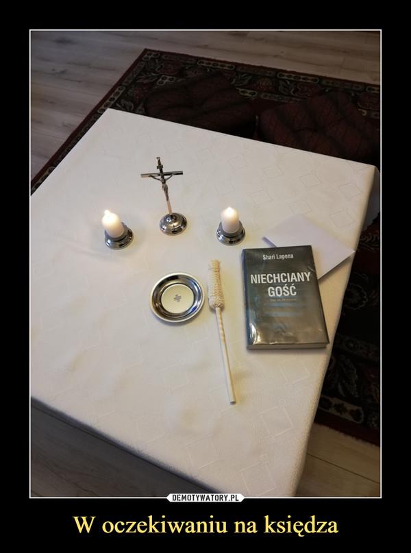 W oczekiwaniu na księdza –