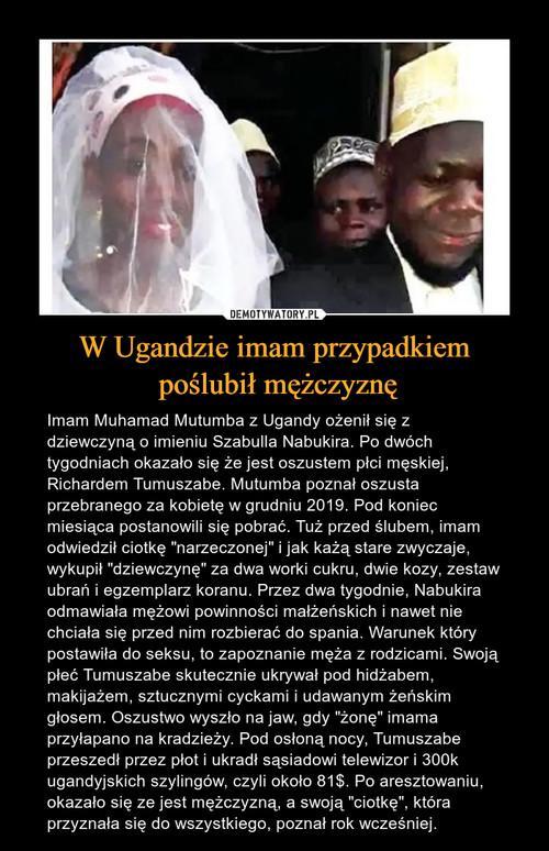 W Ugandzie imam przypadkiem  poślubił mężczyznę