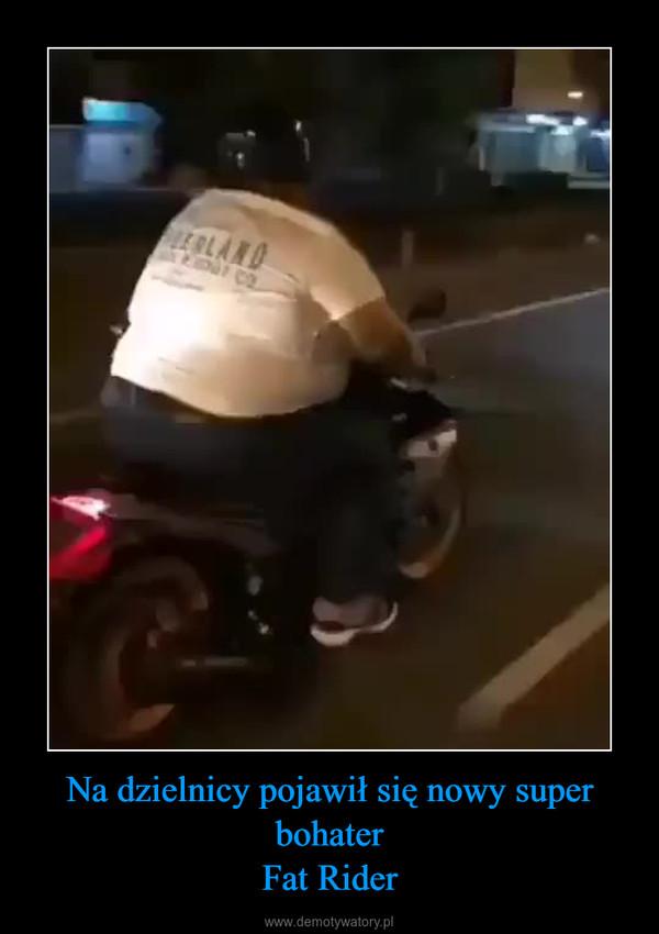 Na dzielnicy pojawił się nowy super bohaterFat Rider –