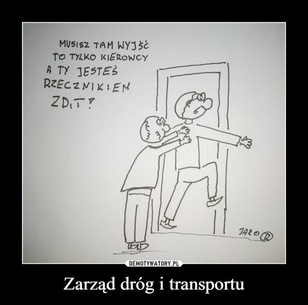 Zarząd dróg i transportu –