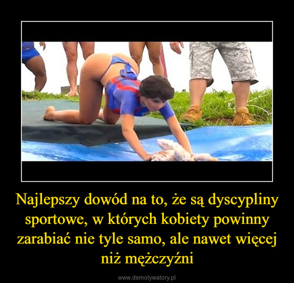 Najlepszy dowód na to, że są dyscypliny sportowe, w których kobiety powinny zarabiać nie tyle samo, ale nawet więcej niż mężczyźni –