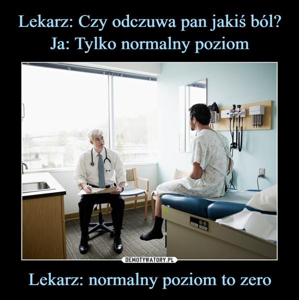 Lekarz: normalny poziom to zero –