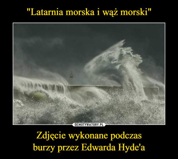 Zdjęcie wykonane podczasburzy przez Edwarda Hyde'a –