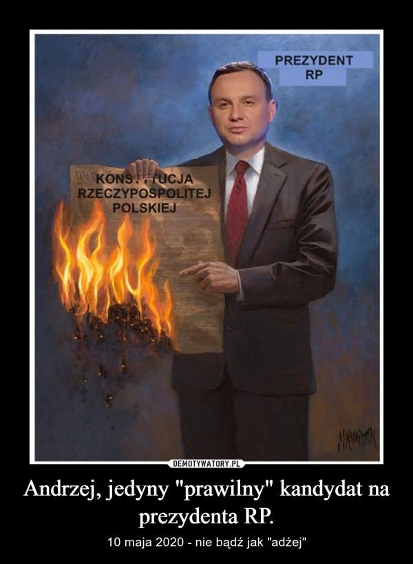 """Andrzej, jedyny """"prawilny"""" kandydat na prezydenta RP. – 10 maja 2020 - nie bądź jak """"adżej"""""""
