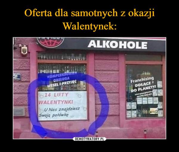 –  14 LUTY WALENTYNKINas znajd2ies2Swoją połówkę ..