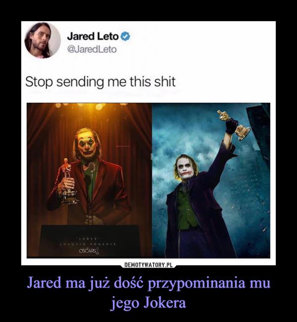 Jared ma już dość przypominania mu jego Jokera –