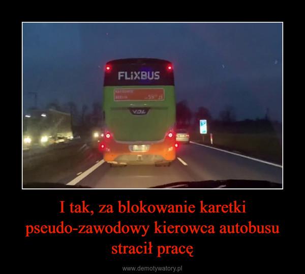 I tak, za blokowanie karetki pseudo-zawodowy kierowca autobusu stracił pracę –