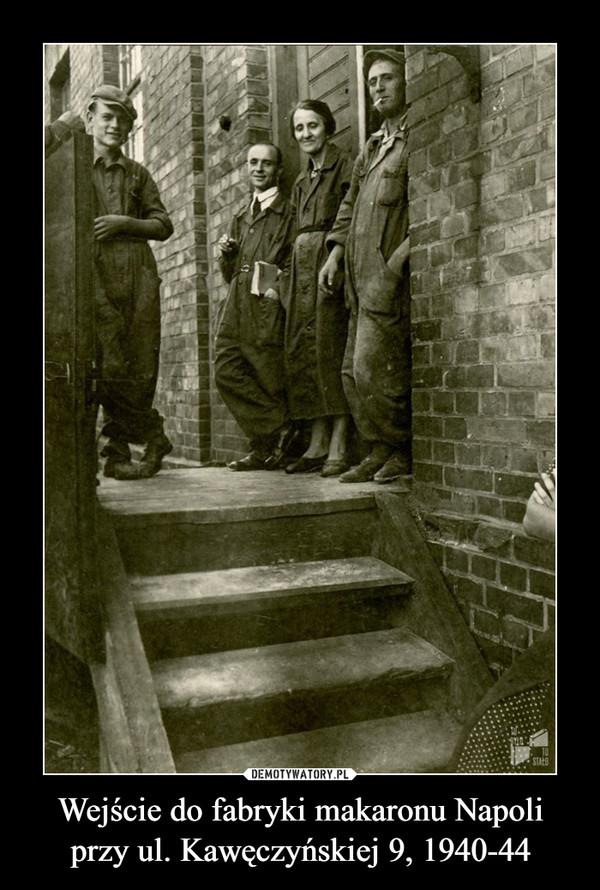 Wejście do fabryki makaronu Napoli przy ul. Kawęczyńskiej 9, 1940-44 –