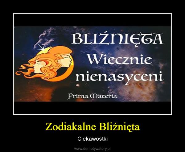 Zodiakalne Bliźnięta – Ciekawostki