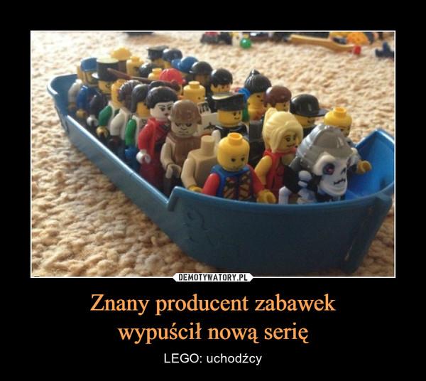Znany producent zabawekwypuścił nową serię – LEGO: uchodźcy