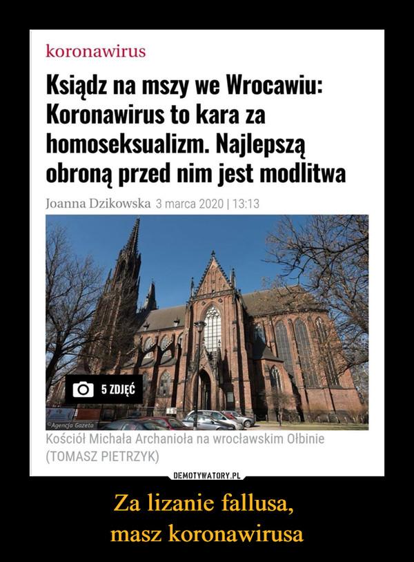Za lizanie fallusa, masz koronawirusa –  Ksiądz na mszy we Wrocławiu: Koronawirus to kara za homoseksualizm. Najlepszą obroną przed nim jest modlitwa