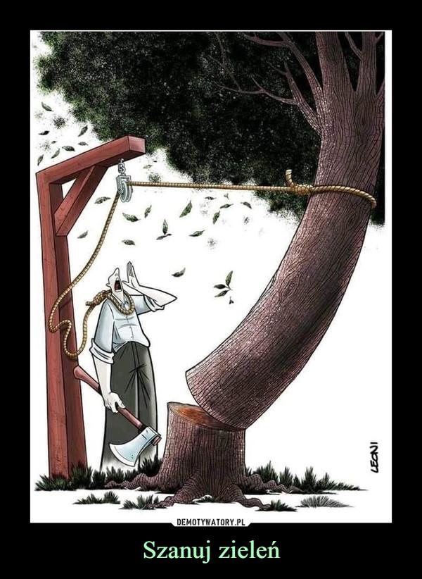 Szanuj zieleń –