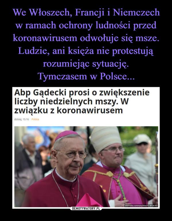 –  Abp Gądecki prosi o zwiększenie liczby niedzielnych mszy. W związku z koronawirusem