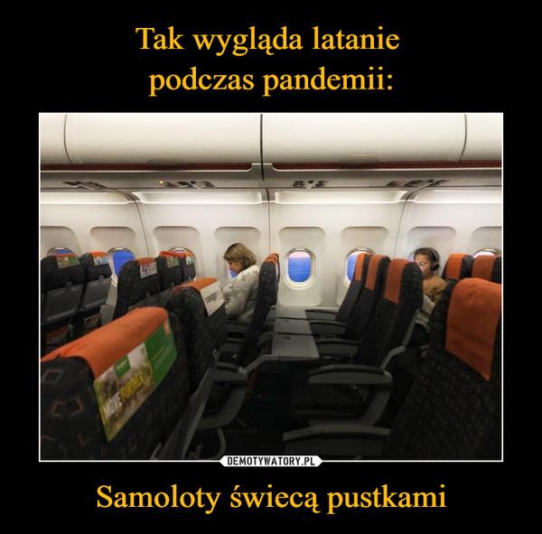 Samoloty świecą pustkami –
