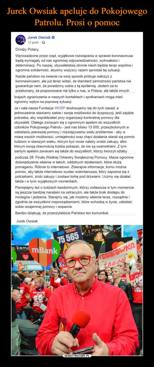 Jurek Owsiak apeluje do Pokojowego Patrolu. Prosi o pomoc