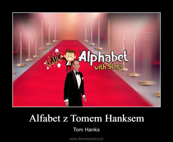 Alfabet z Tomem Hanksem – Tom Hanks