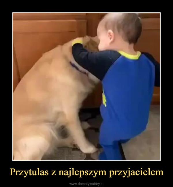 Przytulas z najlepszym przyjacielem –