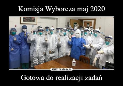 Komisja Wyborcza maj 2020 Gotowa do realizacji zadań
