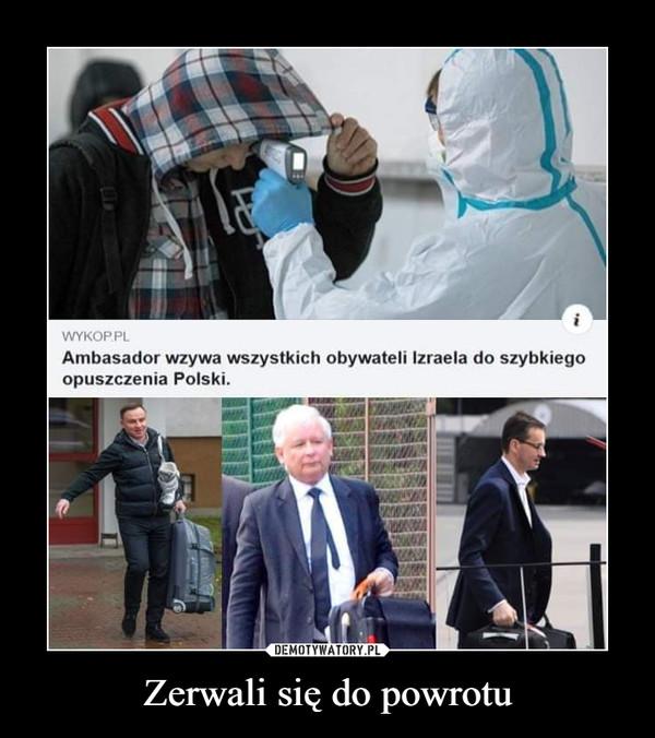 Zerwali się do powrotu –  WYKOP.PLAmbasador wzywa wszystkich obywateli Izraela do szybkiegoopuszczenia Polski.