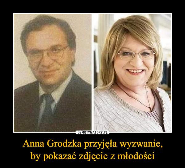Anna Grodzka przyjęła wyzwanie,by pokazać zdjęcie z młodości –