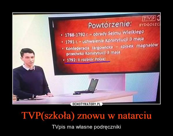 TVP(szkoła) znowu w natarciu – TVpis ma własne podręczniki