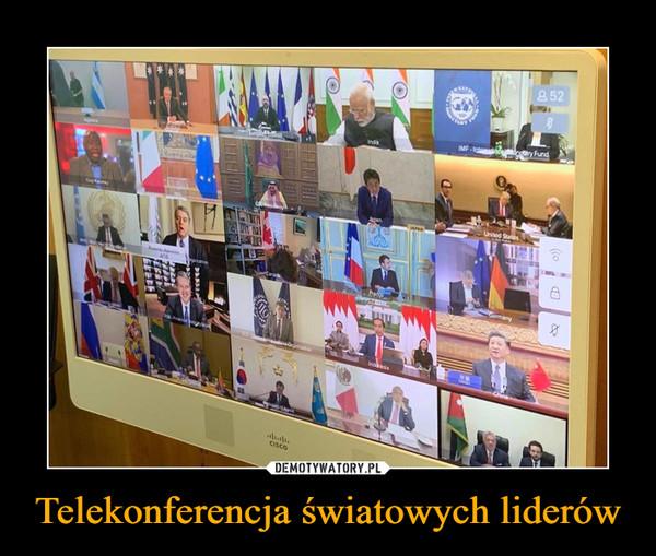 Telekonferencja światowych liderów –