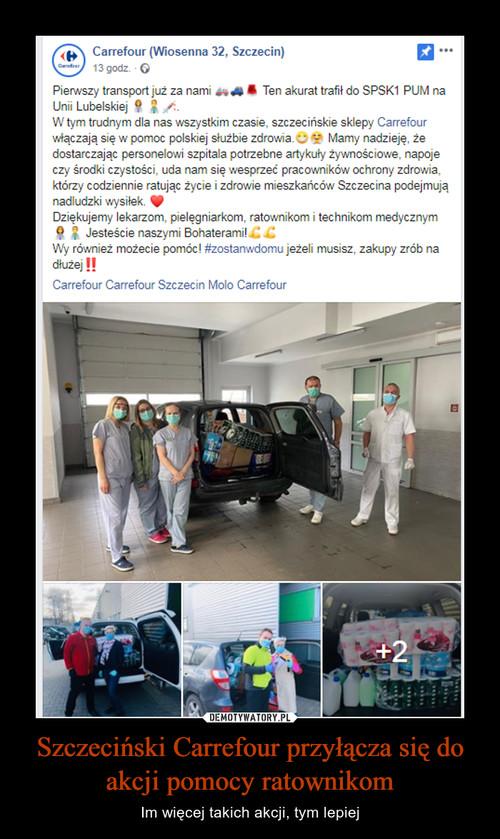 Szczeciński Carrefour przyłącza się do akcji pomocy ratownikom