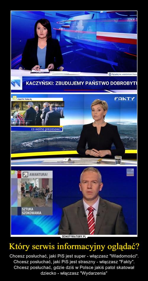 Który serwis informacyjny oglądać?