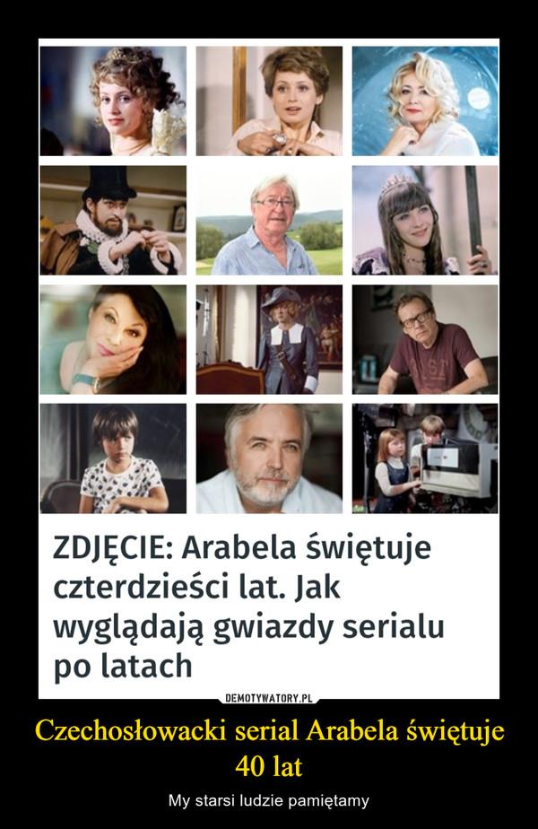 Czechosłowacki serial Arabela świętuje 40 lat – My starsi ludzie pamiętamy