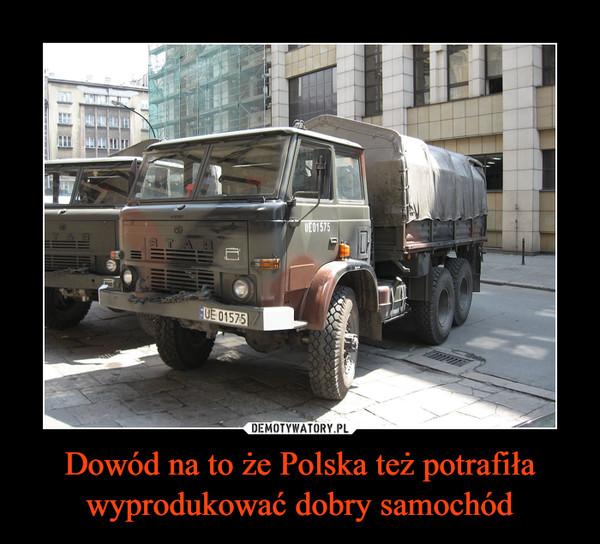 Dowód na to że Polska też potrafiła wyprodukować dobry samochód –