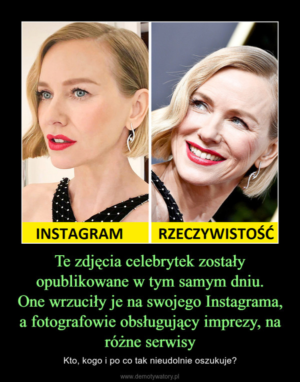 Te zdjęcia celebrytek zostały opublikowane w tym samym dniu.One wrzuciły je na swojego Instagrama, a fotografowie obsługujący imprezy, na różne serwisy – Kto, kogo i po co tak nieudolnie oszukuje?