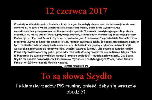 12 czerwca 2017 To są słowa Szydło