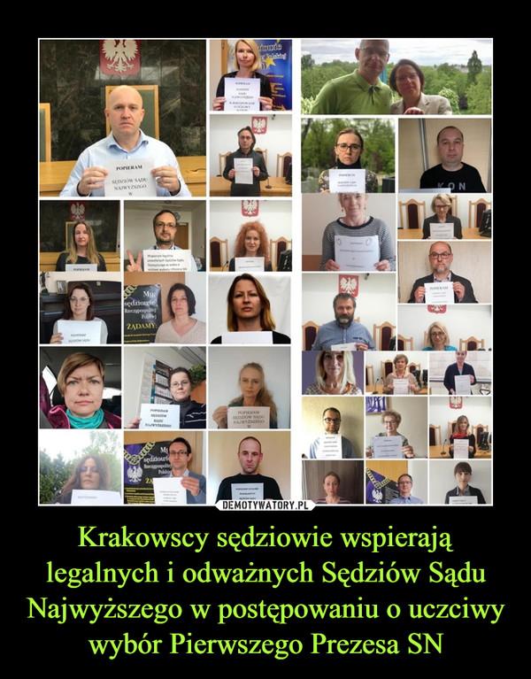 Krakowscy sędziowie wspierają legalnych i odważnych Sędziów Sądu Najwyższego w postępowaniu o uczciwy wybór Pierwszego Prezesa SN –