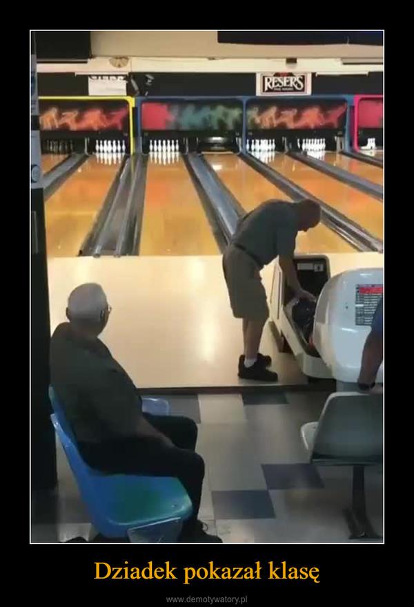 Dziadek pokazał klasę –