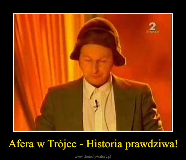 Afera w Trójce - Historia prawdziwa! –