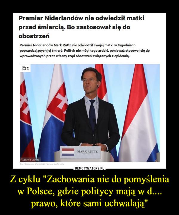 """Z cyklu """"Zachowania nie do pomyślenia w Polsce, gdzie politycy mają w d.... prawo, które sami uchwalają"""" –"""