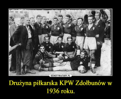 Drużyna piłkarska KPW Zdołbunów w 1936 roku.