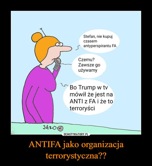 ANTIFA jako organizacja terrorystyczna?? –
