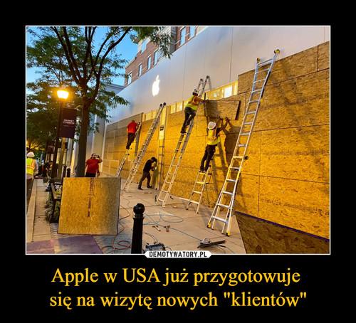 """Apple w USA już przygotowuje  się na wizytę nowych """"klientów"""""""