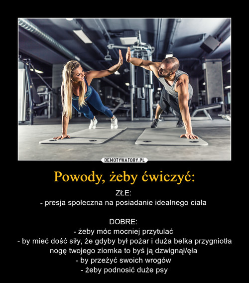 Powody, żeby ćwiczyć: