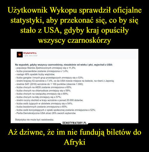 Użytkownik Wykopu sprawdził oficjalne statystyki, aby przekonać się, co by się stało z USA, gdyby kraj opuściły wszyscy czarnoskórzy Aż dziwne, że im nie fundują biletów do Afryki