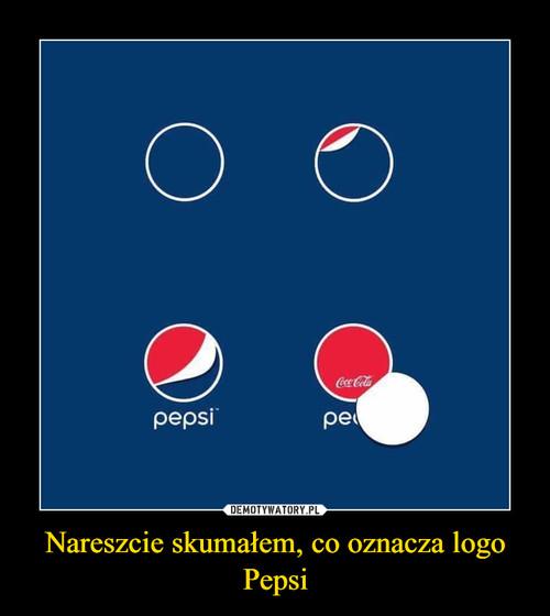 Nareszcie skumałem, co oznacza logo Pepsi