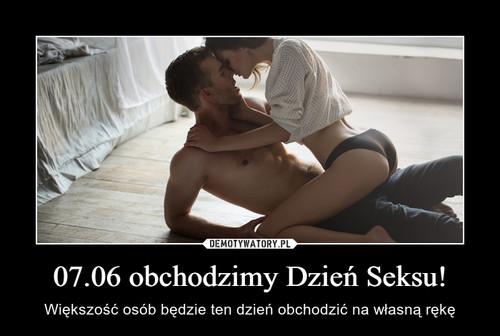 07.06 obchodzimy Dzień Seksu!