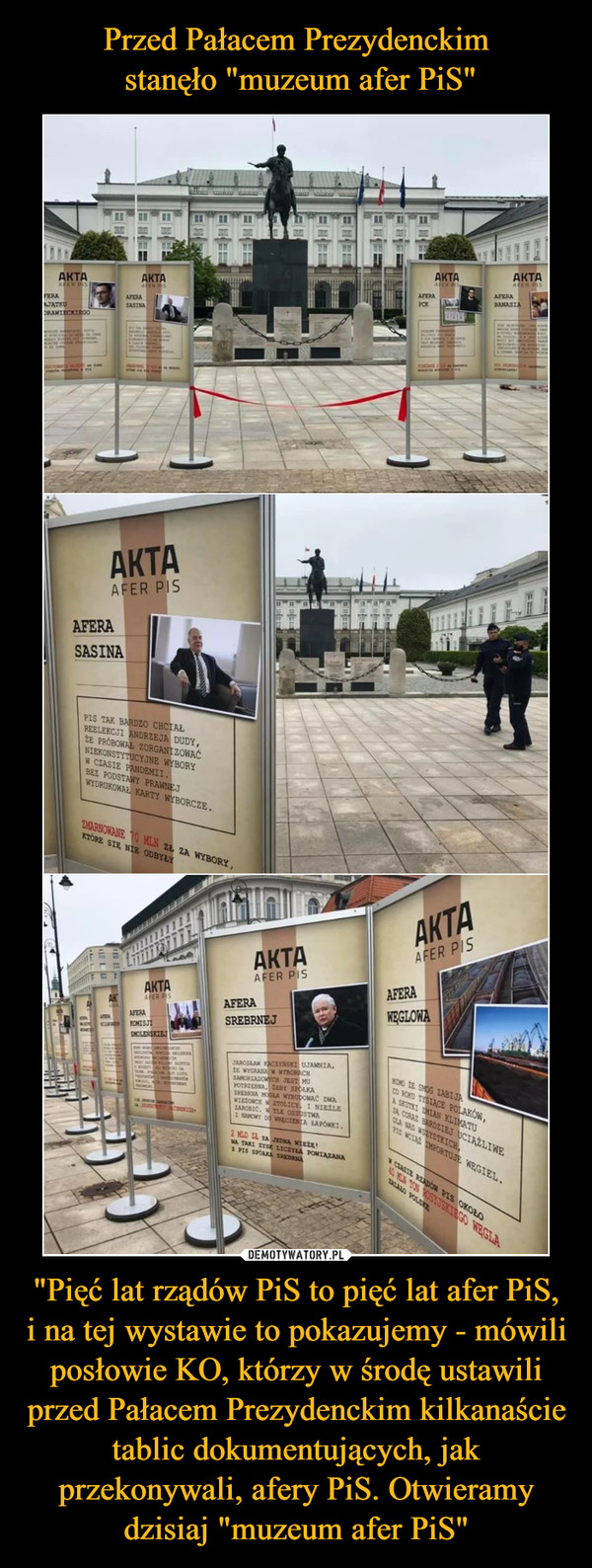 """""""Pięć lat rządów PiS to pięć lat afer PiS, i na tej wystawie to pokazujemy - mówili posłowie KO, którzy w środę ustawili przed Pałacem Prezydenckim kilkanaście tablic dokumentujących, jak przekonywali, afery PiS. Otwieramy dzisiaj """"muzeum afer PiS"""" –"""