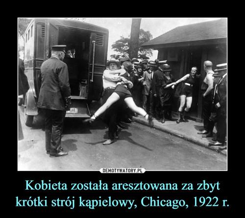 Kobieta została aresztowana za zbyt krótki strój kąpielowy, Chicago, 1922 r.