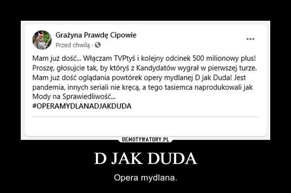 D JAK DUDA – Opera mydlana.