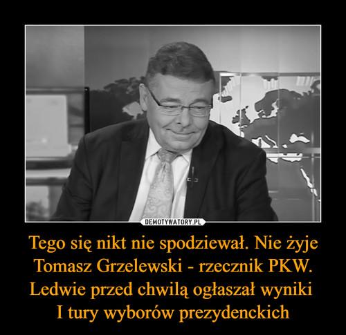 Tego się nikt nie spodziewał. Nie żyje Tomasz Grzelewski - rzecznik PKW. Ledwie przed chwilą ogłaszał wyniki  I tury wyborów prezydenckich