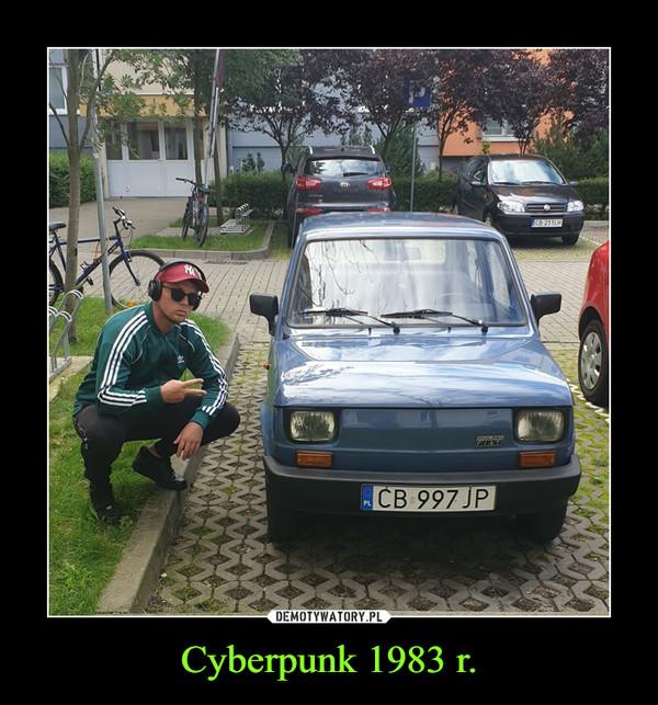 Cyberpunk 1983 r. –